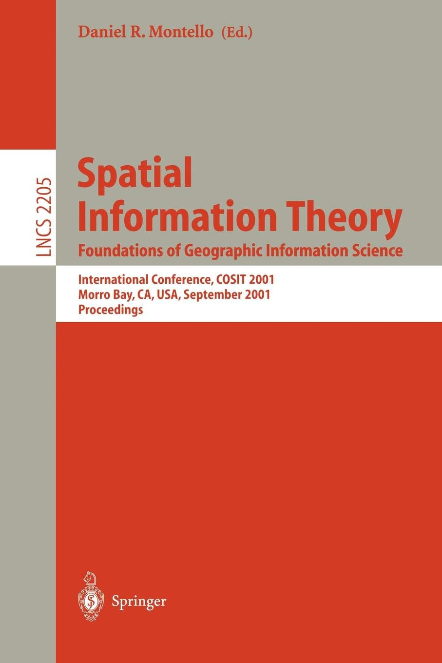 Spatial Information Theory: Foundations of Geographic Information Science 2001